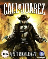 Call of Juarez: Антология (2006-2011)