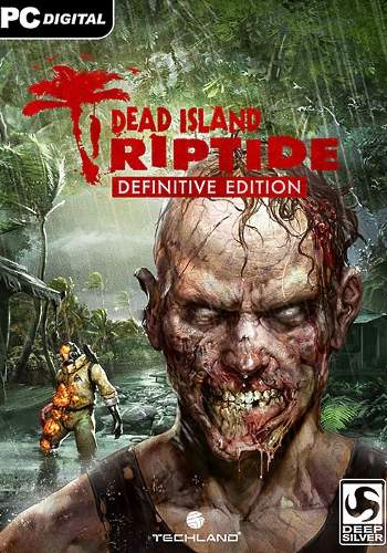 Dead Island: Riptide - Definitive Edition (2016)